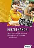Einzelhandel: 1. Ausbildungsjahr: Arbeitsbuch - Reinhold Duczek, Annika Wiegard, Ralf Wettlaufer, Markus Fox, Stephan Hennig