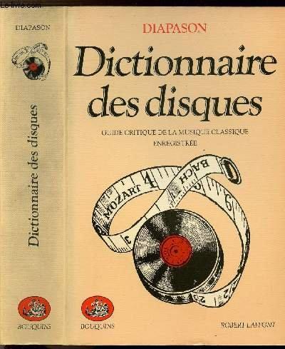 Dictionnaire des disques / guide critique de la musique classique enregistree