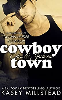 Cowboy Town (Down Under Cowboy Series Book 1) by [Millstead, Kasey]