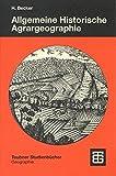 Allgemeine Historische Agrargeographie (Studienbücher der Geographie)