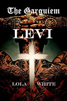 The Garguiem: Levi by [White, Lola]