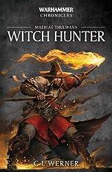 Witch Hunter: The Mathias Thulmann Trilogy (Warhammer Chronicles)