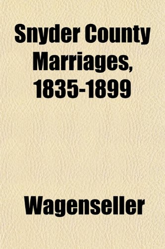 Snyder County Marriages, 1835-1899