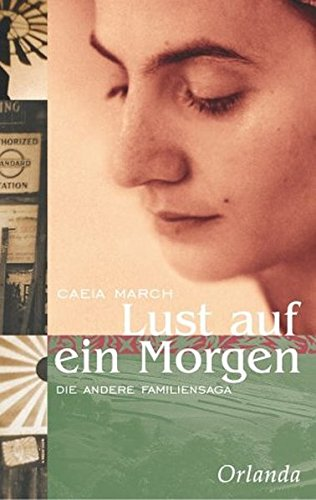 Buchseite und Rezensionen zu 'Lust auf ein Morgen: Die andere Familiensaga' von Caeia March