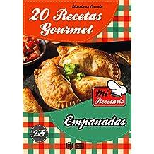 20 RECETAS GOURMET - EMPANADAS (Colección Mi Recetario nº 23) (Spanish Edition)