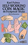 Self-working Coin Magic: 92 Foolproof Tricks (Cards, Coins, and Other Magic) (Dover Magic Books)