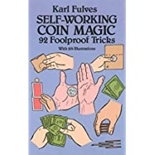 Self-working Coin Magic: 92 Foolproof Tricks (Dover Magic Books)