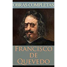 Obras Completas de Francisco de Quevedo (Spanish Edition)