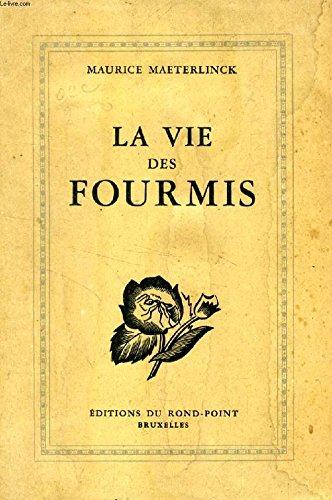 La vie des fourmis par Maeterlinck (Maurice)