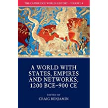 The Cambridge World History: Volume 4, A World with States, Empires and Networks 1200 BCE–900 CE
