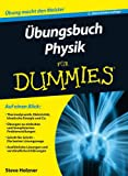 Übungsbuch Physik für Dummies (Fur Dummies) - Steve Holzner
