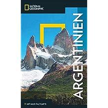 National Geographic Reiseführer Argentinien: Experten-Tipps für die Argentinien-Reise, um das Land zwischen Salta, Buenos Aires und Feuerland auf ... zu entdecken. Mit Faltkarte (NG_Reiseführer)