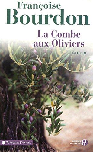 La Combe aux oliviers (TERRES FRANCE) par Françoise BOURDON