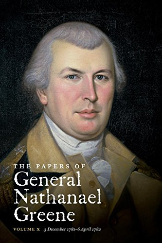 The Papers of General Nathanael Greene: 3 December 1781 - 6 April 1782 PDF Books