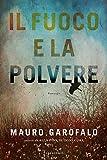 51jYtl1qOCL._SL160_ Il fuoco e la polvere di Mauro Garofalo Anteprime