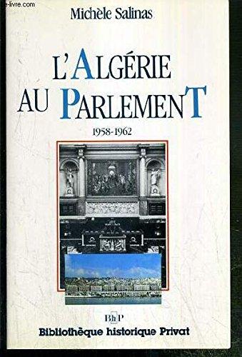 L'Algérie au Parlement, 1958-1962