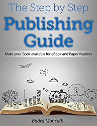 The Step by Step Publishing Guide: Make your Book available for eBook and Paper Readers (English Edition)