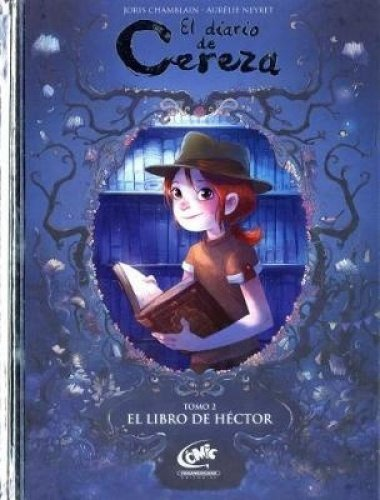 El Diario de Cereza 2. el Libro de Hector por Joris Chamblain
