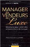 Telecharger Livres Manager les vendeurs du luxe Strategies pour creer des ambassadeurs de marque de Michaela Merk 10 juin 2015 (PDF,EPUB,MOBI) gratuits en Francaise