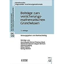 Beiträge zum versicherungsmathematischen Grundwissen (Schriftenreihe angewandte Versicherungsmathematik)