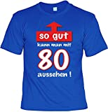 T-Shirt - So gut kann man mit 80 Jahren aussehen - lustiges Sprüche Shirt zum 80. Geburtstag - Geschenk Set mit Funshirt und Minishirt