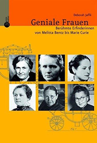 Geniale Frauen. Berühmte Erfinderinnen von Melitta Bentz bis Marie Curie