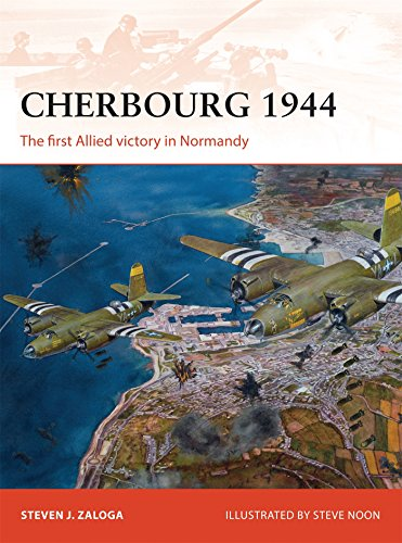 Cherbourg 1944: The first Allied victory in Normandy (Campaign, Band 278)