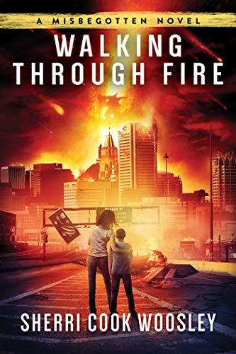 Walking Through Fire: A Misbegotten Novel (English Edition)