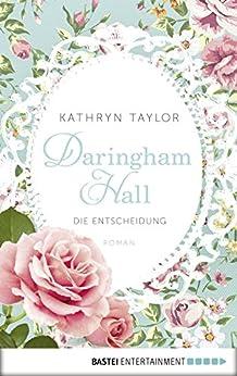 Daringham Hall - Die Entscheidung: Roman (German Edition) by [Taylor, Kathryn]