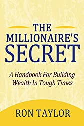 The Millionaire's Secret: A Handbook for Building Wealth in Tough Times (English Edition)