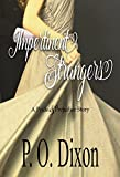 Impertinent Strangers: A Pride and Prejudice Story