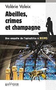 Abeilles, crime et champagne par Valérie Valeix