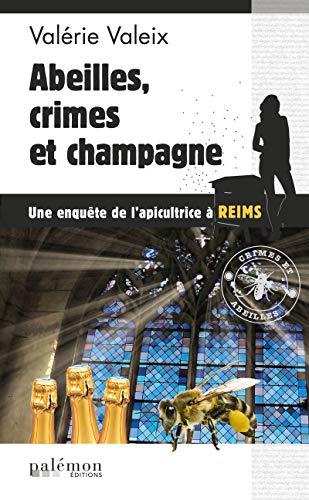 Abeilles, crime et champagne: Un polar breton (CRIMES ET ABEIL) par Valérie Valeix