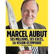 Marcel Aubut: ses millions, ses excès, sa vision olympique