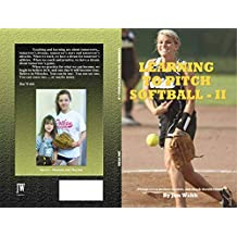 Learning to Pitch Softball - II (English Edition)