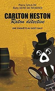 Carlton Heston, raton détective, tome 2 : Une enquête au goût salé par Gaulon