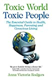Health Family Lifestyle Best Deals - Toxic World, Toxic People: The Essential Guide to Health, Happiness, Parenting and Conscious Living