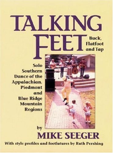 Talking Feet: Solo Southern Dance: Buck, Flatfoot, and Tap by Mike Seeger (1993-01-29)