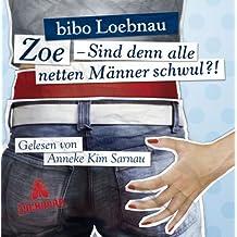 Zoe - Sind denn alle netten Männer schwul?!, 3 Audio-CDs