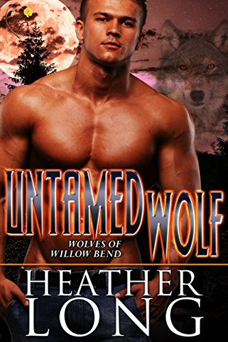 Untamed Wolf (Wolves of Willow Bend Book 6) (English Edition)