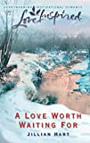 A Love Worth Waiting For (Mills & Boon Love Inspired)