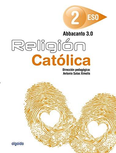 Religión Educación Secundaria Obligatoria. ABBACANTO 3.0. 2º ESO - 9788490676554