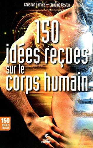 150 IDEES RECUES SUR LE CORPS