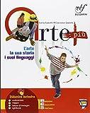 Arte più. L'arte, la sua storia, i suoi linguaggi. Per la Scuola media. Con e-book. Con espansione online