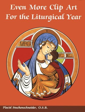 Even More Clip Art for the Liturgical Year by Placid Stuckenschneider (1992-10-02)