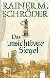 Das unsichtbare Siegel (Historische Romane R.M.Schröder) bei Amazon kaufen