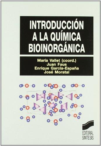 Introducción a la química bioinorgánica (Síntesis farmacia) por Maria Vallet Regí