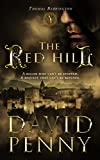 The Red Hill (Thomas Berrington Book 1) by David Penny