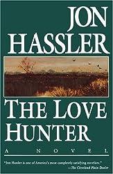 The Love Hunter by Jon Hassler (1996-08-27)