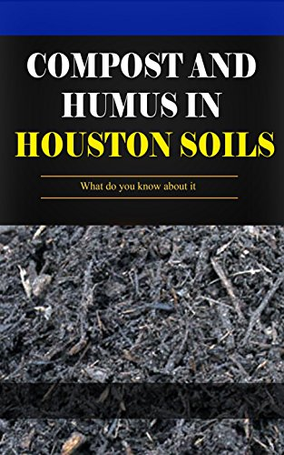 compost-and-humus-in-houston-soils-what-do-you-know-about-it